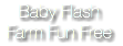Baby Flash Farm Fun Free